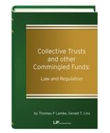 Collective Trusts and Other Commingled Funds: Law and Regulation