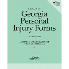 Library of Georgia Personal Injury Law Forms, 5th Ed.