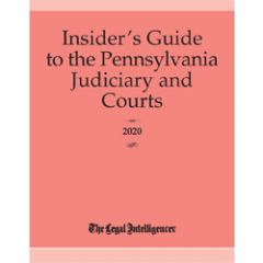 The Insider's Guide to the Pennsylvania Judiciary and Courts