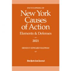 Encyclopedia of New York Causes of Action: Elements and Defenses