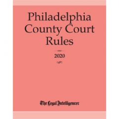 Philadelphia County Court Rules 2020