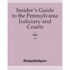 Insider's Guide to the Pennsylvania Judiciary and Courts