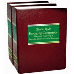Start-Up & Emerging Companies:  Planning, Financing & Operating the Successful Business with Forms