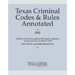 Texas Criminal Codes & Rules Annotated