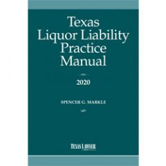 Texas Liquor Liability Practice Manual 2020