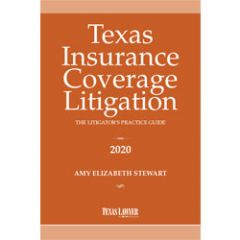 Texas Insurance Coverage Litigation: The Litigator's Practice Guide
