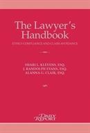The Lawyer's Handbook: Ethics Compliance and Claim Avoidance