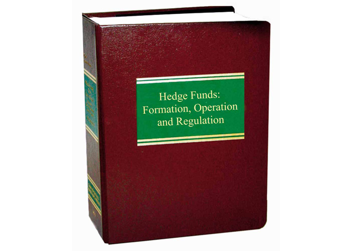Hedge Funds: Formation, Operation and Regulation