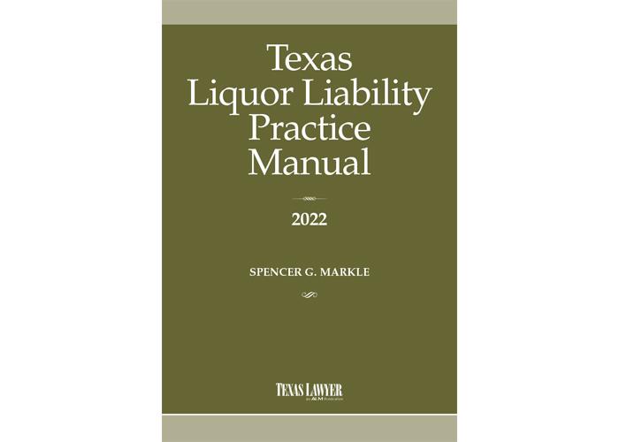 Texas Liquor Liability Practice Manual